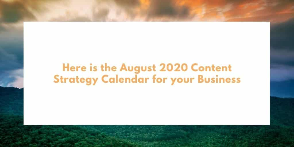 Here is the August 2020 Content Strategy Calendar for your Business