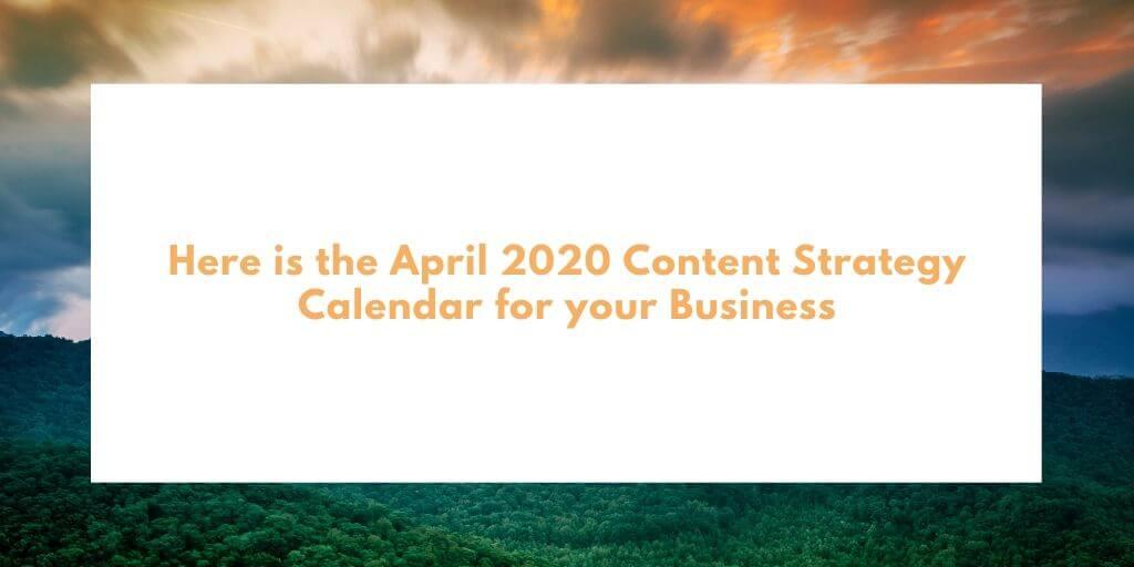 April 2020 Content calendar